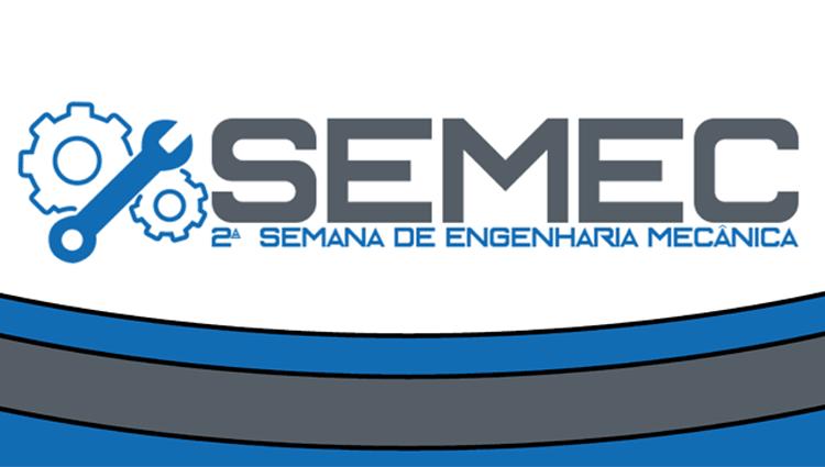 2ª SEMEC - Semana da Engenharia Mecânica