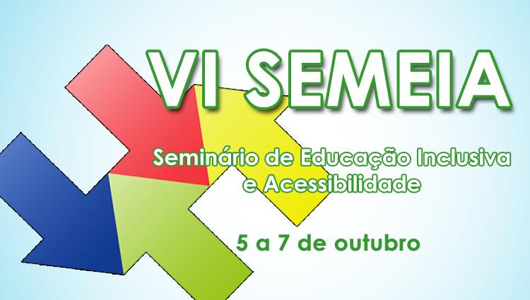 VI Seminário de Educação Inclusiva e Acessibilidade