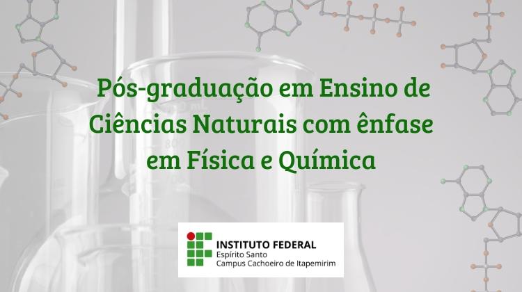 Campus Cachoeiro oferta 30 vagas para Pós-graduação em Ensino de Ciências Naturais com ênfase em Física e Química