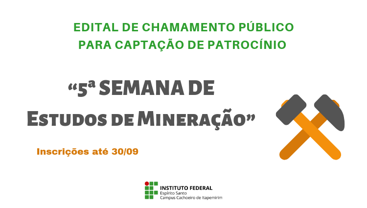 """Estão abertas as inscrições para captação de patrocínio para o evento """"5ª Semana de Estudos de Mineração"""""""
