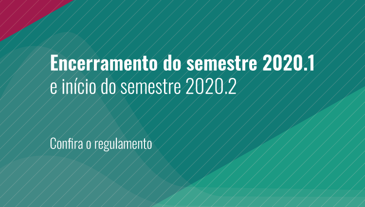 Portaria regulamenta encerramento do semestre letivo 2020/1