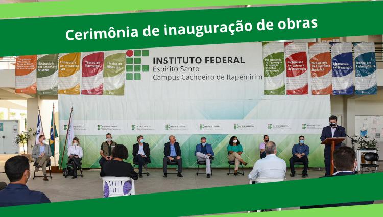 Ministro da Educação participa de inauguração de obras no Campus Cachoeiro de Itapemirim